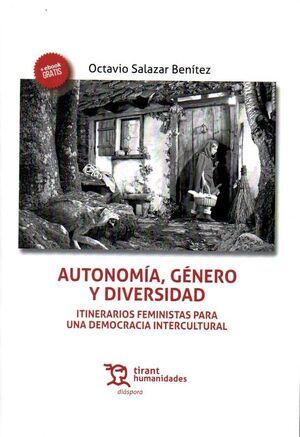 AUTONOMÍA, GÉNERO Y DIVERSIDAD : ITINERARIOS FEMINISTAS PARA UNA DEMOCRACIA INTE