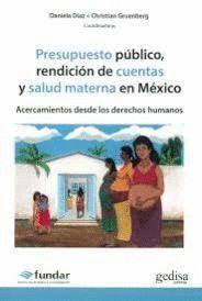 PRESUPUESTO PUBLICO, RENDICION DE CUENTAS Y SALUD MATERNA EN MEXICO