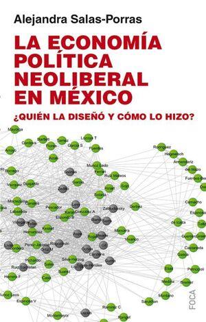 LA ECONOMÍA POLÍTICA NEOLIBERAL EN MÉXICO