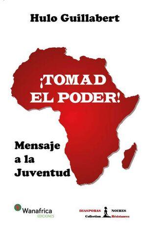¡TOMAD EL PODER!