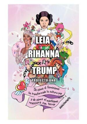 LEIA, RIHANNA & TRUMP