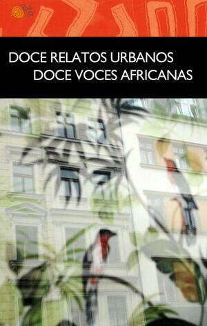 DOCE RELATOS URBANOS. DOCE VOCES AFRICANAS