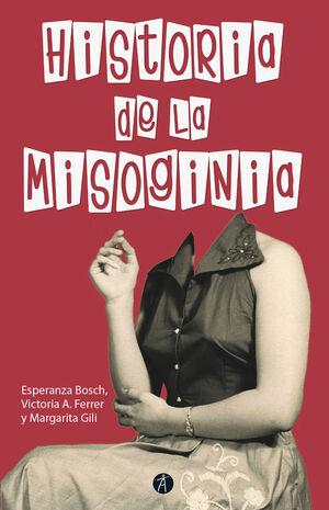 HISTORIA DE LA MISOGINIA (2ª EDICIÓN REVISADA Y AUMENTADA)