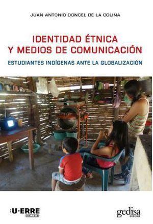 IDENTIDAD ÉTNICA Y MEDIOS DE COMUNICACIÓN. ESTUDIANTES INDÍGENAS ANTE LA GLOBALIZACIÓN