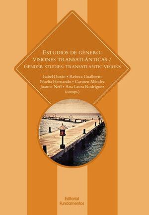 ESTUDIOS DE GÉNERO: VISIONES TRANSATLÁNTICAS / GENER STUDIES: TRANSATLANTIC VISI