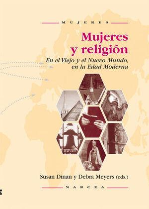 MUJERES Y RELIGIÓN EN EL VIEJO Y EL NUEVO MUNDO EN LA EDAD MODERNA