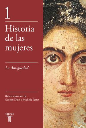 LA ANTIGÜEDAD (HISTORIA DE LAS MUJERES 1)