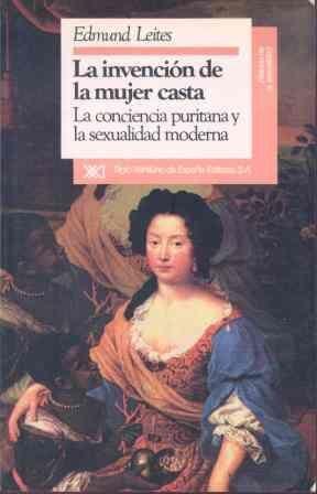 LA INVENCIÓN DE MUJER CASTA