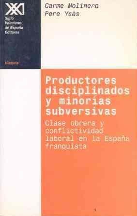 PRODUCTORES DISCIPLINADOS Y MINORÍAS SUBVERSIVAS