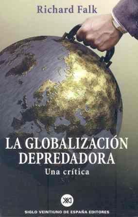 LA GLOBALIZACIÓN DEPREDADORA