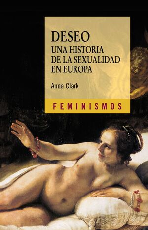 DESEO. UNA HISTORIA DE LA SEXUALIDAD EN EUROPA