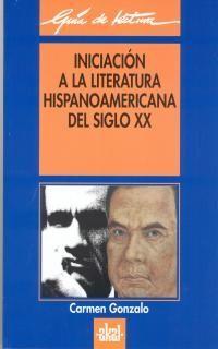 INICIACIÓN A LA LITERATURA HISPANOAMERICANA DEL SIGLO XX