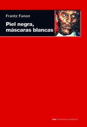 PIEL NEGRA, MÁSCARAS BLANCAS