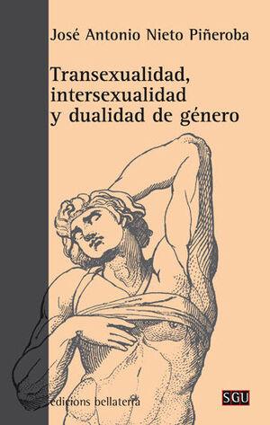 TRANSEXUALIDAD, INTERSEXUALIDAD Y DUALIDAD DE GÉNERO