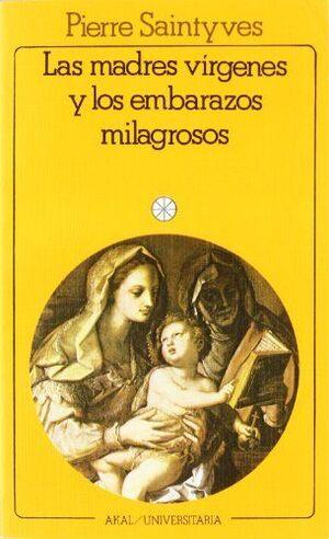 LAS MADRES VÍRGENES Y LOS EMBARAZOS MILAGROSOS