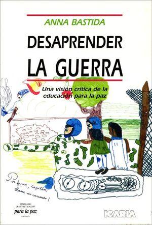 DESAPRENDER LA GUERRA