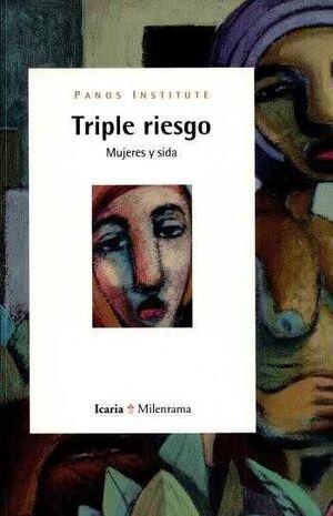 TRIPLE RIESGO. MUJERES Y SIDA