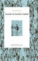 CUANDO LOS HOMBRES HABLAN