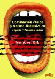 DOMINACIÓN ÉTNICA Y RACISMO DISCURSIVO EN ESPAÑA Y LATINO AMÉRICA