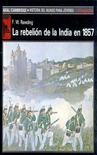 LA REBELIÓN DE LA INDIA EN 1857