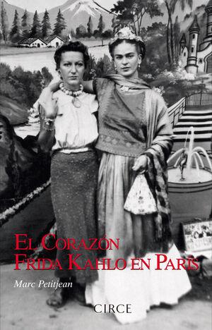 EL CORAZÓN. FRIDA KAHLO EN PARÍS