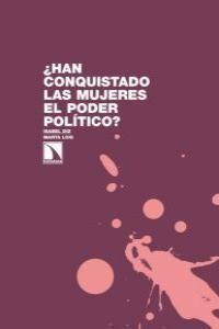 ¿HAN CONQUISTADO LAS MUJERES EL PODER POLÍTICO?