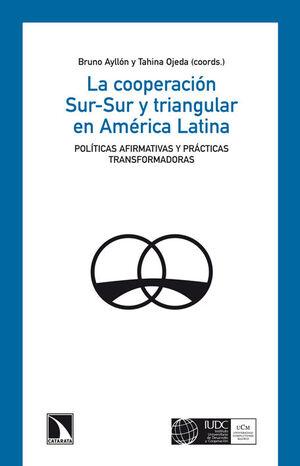 LA COOPERACIÓN SUR-SUR Y TRIANGULAR EN AMÉRICA LATINA