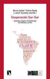 COOPERACIÓN SUR-SUR, REGIONALISMOS  E INTEGRACIÓN EN AMÉRICA LATINA