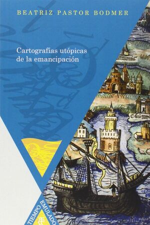 CARTOGRAFÍAS UTÓPICAS DE LA EMANCIPACIÓN.