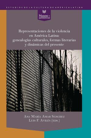 REPRESENTACIONES DE LA VIOLENCIA EN AMÉRICA LATINA: GENEALOGÍAS CULTURALES, FORM
