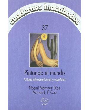 PINTANDO EL MUNDO, ARTISTAS ESPAÑOLAS Y LATINOAMERICANAS