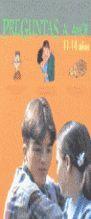 PREGUNTAS AL AMOR, 11-14 AÑOS