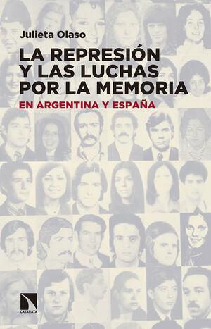LA REPRESIÓN Y LAS LUCHAS POR LA MEMORIA EN ARGENTINA Y ESPAÑA