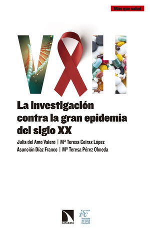VIH. LA INVESTIGACIÓN CONTRA LA GRAN EPIDEMIA DEL SIGLO XX