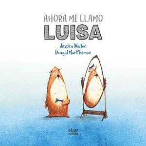 AHORA ME LLAMO LUISA
