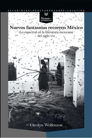 NUEVOS FANTASMAS RECORREN MÉXICO