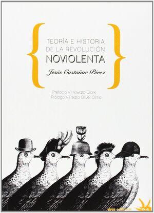 TEORÍA E HISTORIA DE LA REVOLUCIÓN NOVIOLENTA