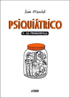 PSIQUIÁTRICO 1. EL FRENOPÁTICO