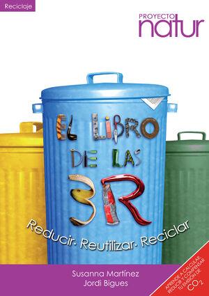 EL LIBRO DE LAS 3 R: REDUCIR, REUTILIZAR, RECICLAR