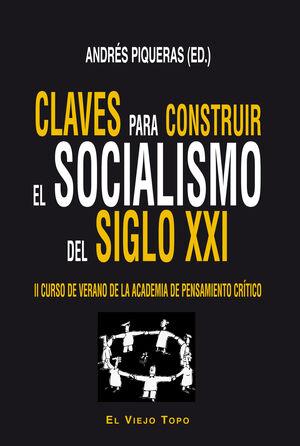 CLAVES PARA CONSTRUIR EL SOCIALISMO DEL SIGLO XXI