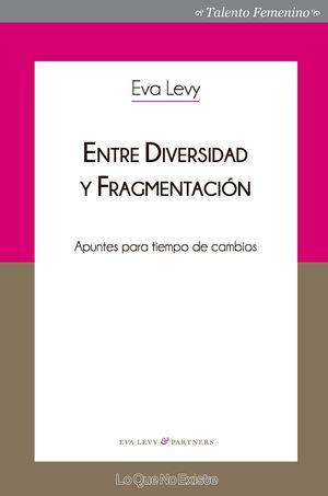 ENTRE DIVERSIDAD Y FRAGMENTACIÓN