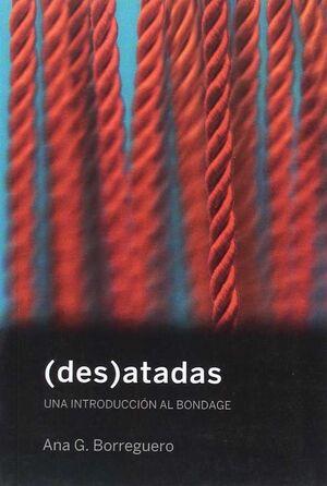 (DES)ATADAS. UNA INTRODUCCIÓN AL BONDAGE
