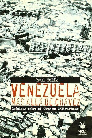 VENEZUELA MÁS ALLÁ DE CHÁVEZ