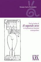 TRAS LAS HUELLAS DE EL SEGUNDO SEXO EN EL PENSAMIENTO FEMINISTA CONTEMPORÁNEO