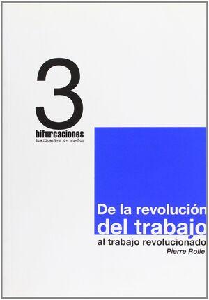 DE LA REVOLUCIÓN DEL TRABAJO AL TRABAJO REVOLUCIONADO
