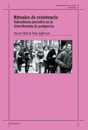 RITUALES DE RESISTENCIA: SUBCULTURAS JUVENILES EN LA GRAN BRETAÑA DE POSTGUERRA