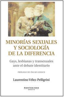 MINORIAS SEXUALES Y SOCIOLOGÍA DE LA DIFERENCIA. GAYS, LESBIANAS Y TRANSEXUALES