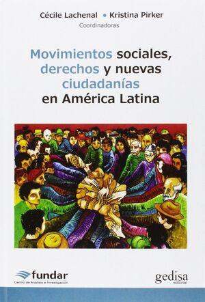 MOVIMIENTOS SOCIALES, DERECHOS Y NUEVAS CIUDADANÍAS AMÉRICA LATINA