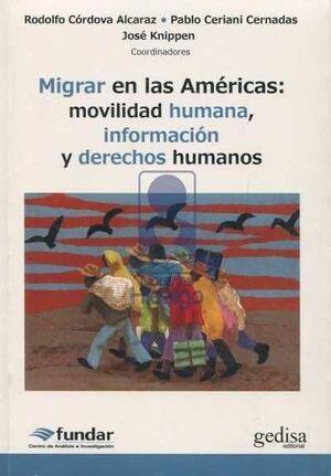 MIGRAR EN LAS AMÉRICAS: MOVILIDAD HUMANA, INFORMACIÓN Y DERECHOS HUMANOS