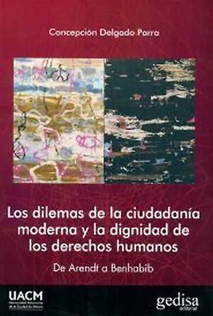 LOS DILEMAS DE LA CIUDADANÍA MODERNA Y LA DIGNIDAD DE LOS DERECHOS HUMANOS